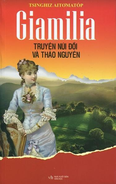 Giamilia Truyện Núi Đồi và Thảo Nguyên - Tchinguiz Aitmatov