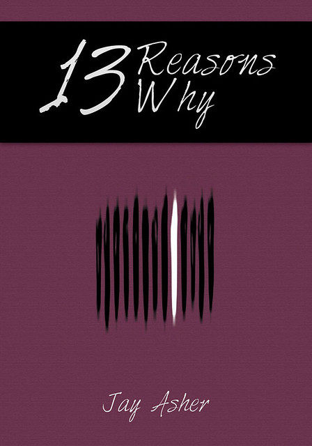 Thirteen Reasons Why | February Book Cover Redesigns Day 5 ...