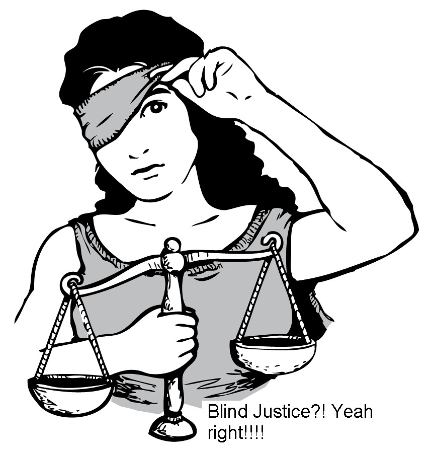 Blind Justice Justice Is Blind Except In Some Cases