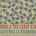 Cartel Drou & the candy kid, Cafeteria la Escondida