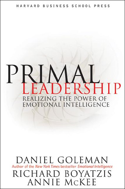 primal leadership review Primal leadership draws upon the emotional intelligence of a leader emotional intelligence is made up of four domains: self-awareness, self-management, social awareness, and social management of the four, self-awareness is the most critical as it lays the foundation for empathy and the remaining three domains.