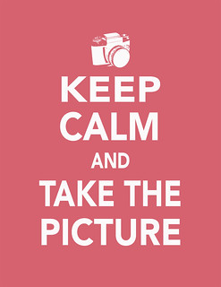 Keep Calm and Take the Picture | by Frankie Kins