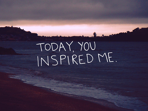 Today you inspired me... | by llymlrs