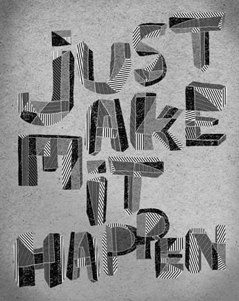 B W Hipster Font Just Make It Happen Tim Degner Flickr