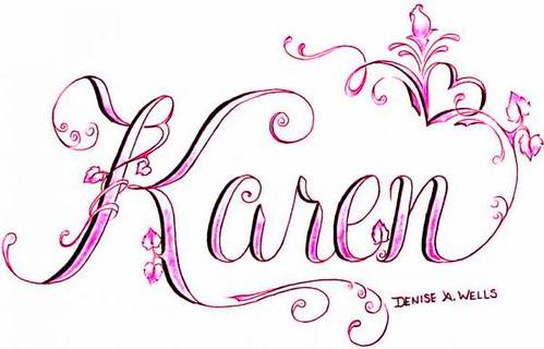 """Karen"" Tattoo Design | Tattoo request completed March 26"