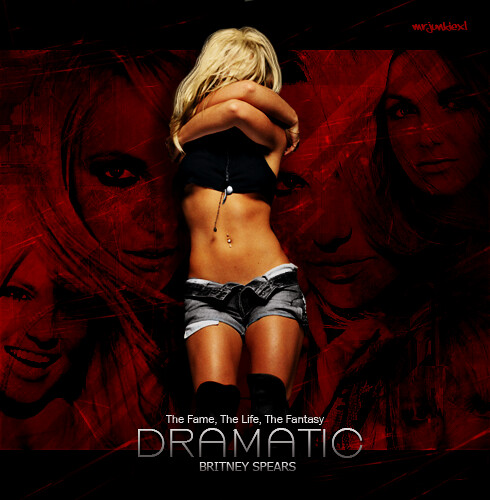 Britney Spears [ Dramatic : The Fame - The Life - The Fant