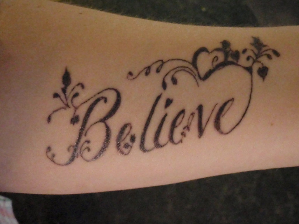 Believe Forearm My Forearm Tattoo Artwork By Denise A We Flickr