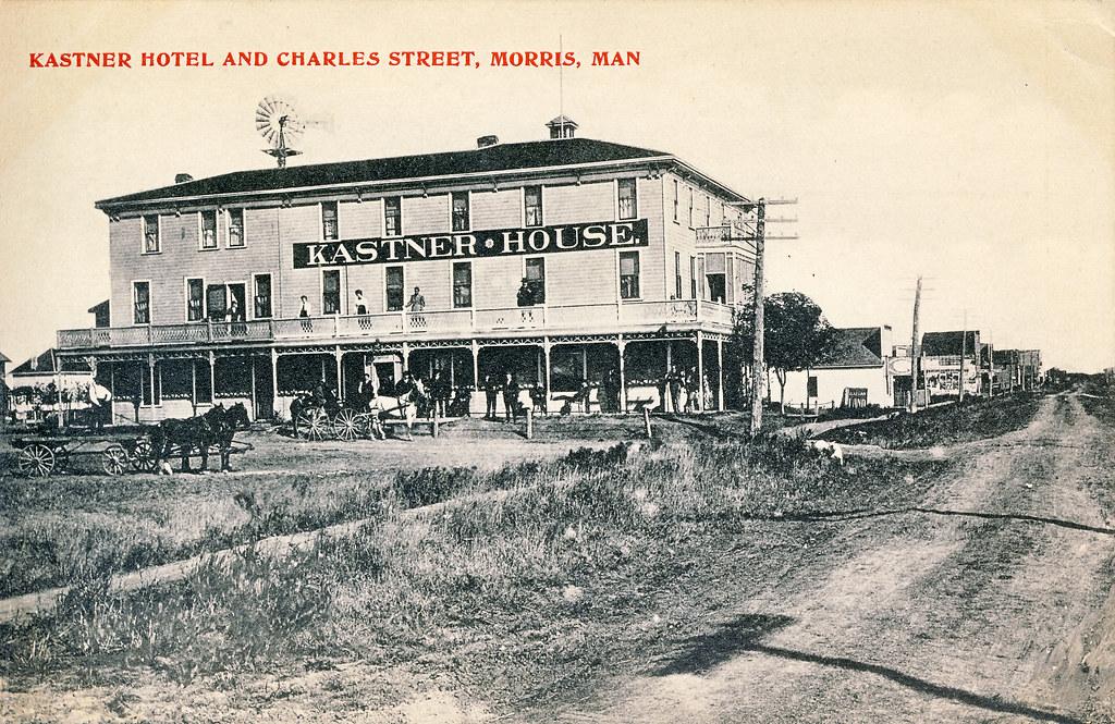 Kastner Hotel And Charles Street Morris Manitoba Flickr