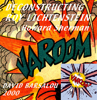 VAROOM ! DECONSTRUCTING ROY LICHTENSTEIN © 2000 DAVID BARS ...