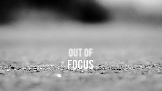 Out Of Focus | by Daniel Nesbitt