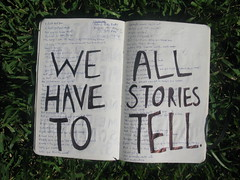 we all have our stories to tell.