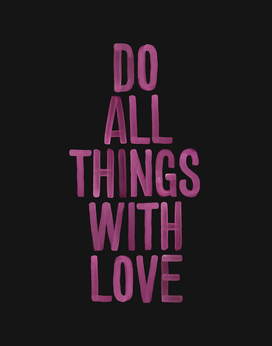 Do All Things With Love | by Michael Cina