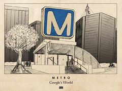 "Metro ""Google's World"""