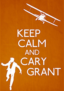 Keep Calm and Cary Grant | by tackyspoons