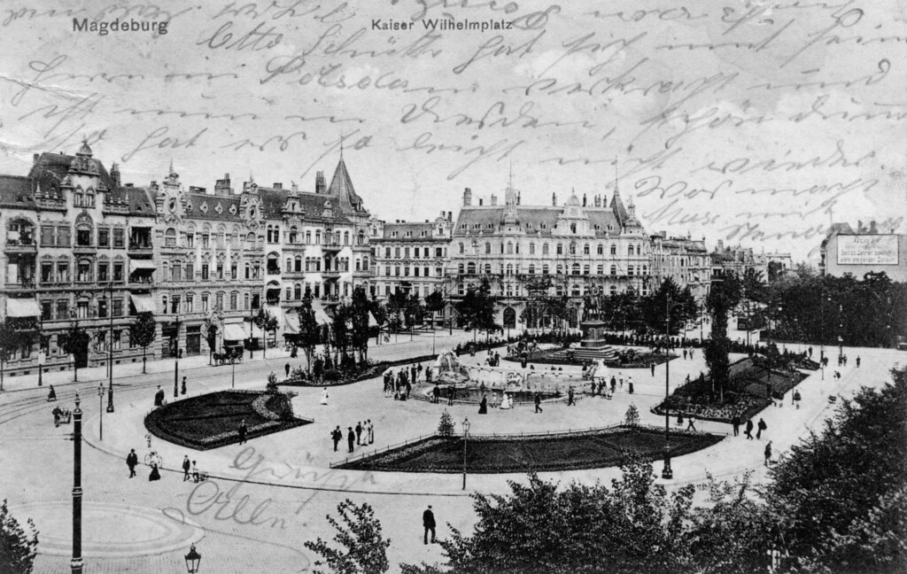 Kaiser Wilhelm Platz Magdeburg 1908 René Flickr