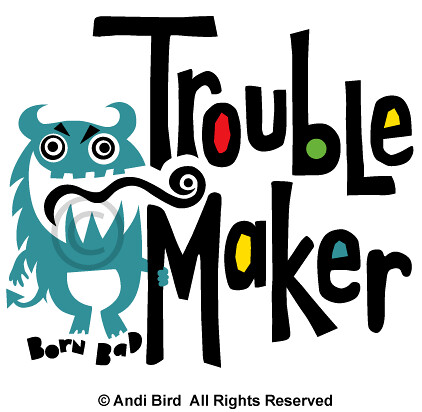 Image result for troublemaker