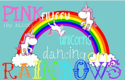 Pink fluffly unicorns dancing on rainbows ♥ | Self ...