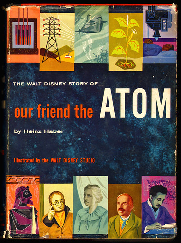 Our Friend the Atom | by sandiv999