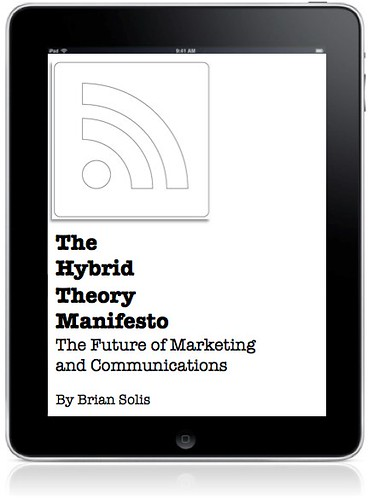 The Hybrid Theory Manifesto: The Future of Marketing and Communications by Brian Solis | by b_d_solis