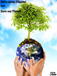 Salve nosso Planeta!...***...Save our Planet! | by Tula_tulipa