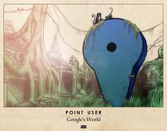"Point User ""Google's World"""