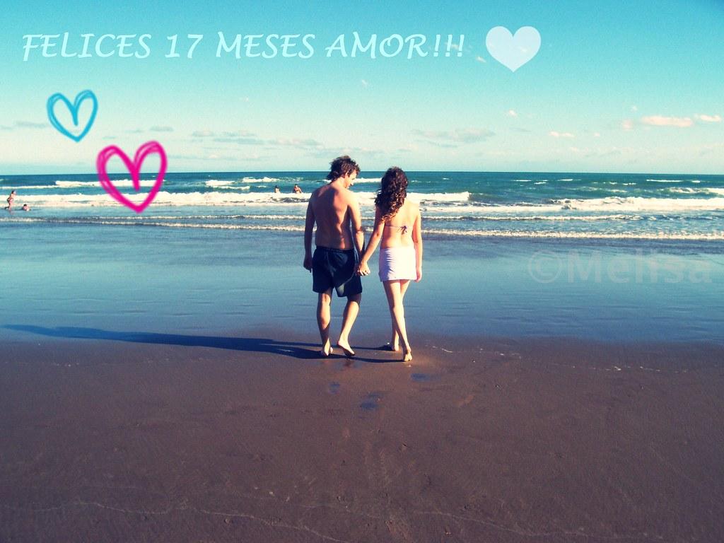 Felices 17 Meses Amor Mes A Mes Voy Aprendiendo Lo S Flickr