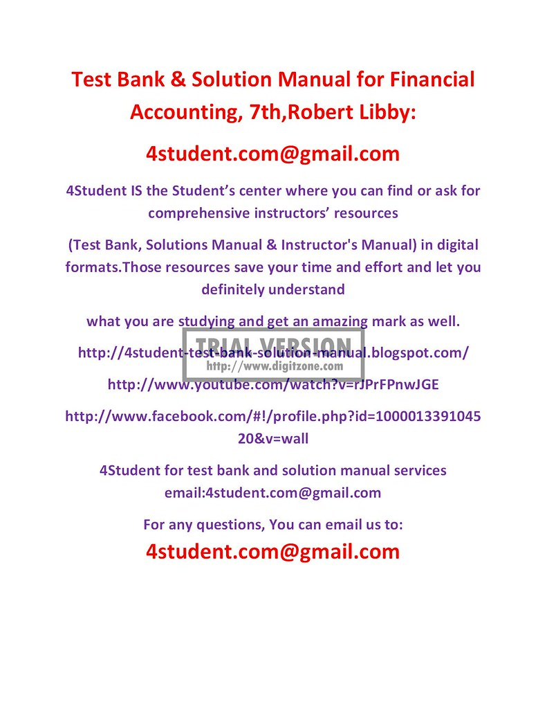 Test Bank & Solution Manual for Financial Accounting, 7th,Robert  Libby,4student.