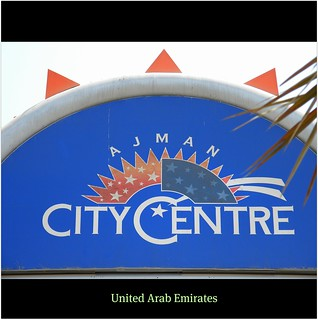 The Ajman City Centre : UAE : The largest Shopping Mall in this fascinating Emirate! WORLD : SENSE : SHOP! Enjoy the spree! :) | by || UggBoy♥UggGirl || PHOTO || WORLD || TRAVEL ||