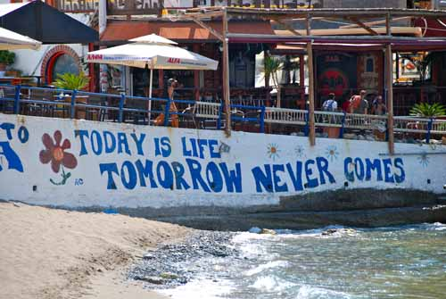 """""""Today is Life Tomorrow Never Comes"""""""