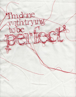 I'm Done With Trying To Be Perfect | by RosieG Embroidery