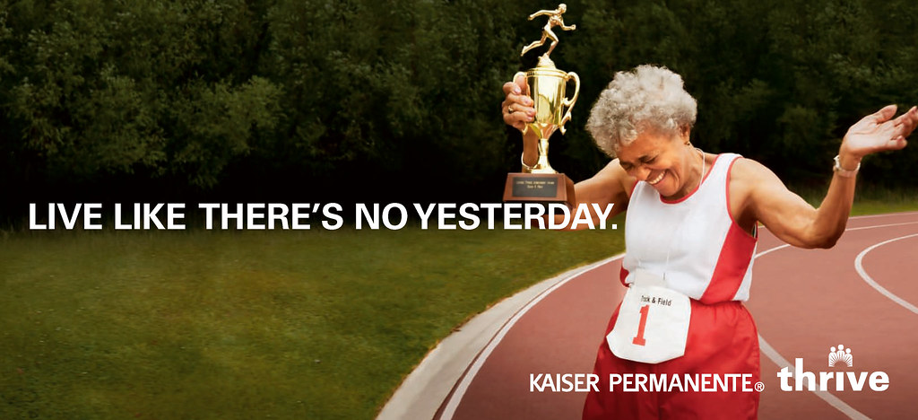 Live Like There S No Yesterday Kaiser Permanente Thrive