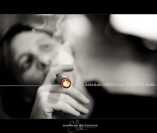 Love is an exploding cigar... | by Sean Molin Photography