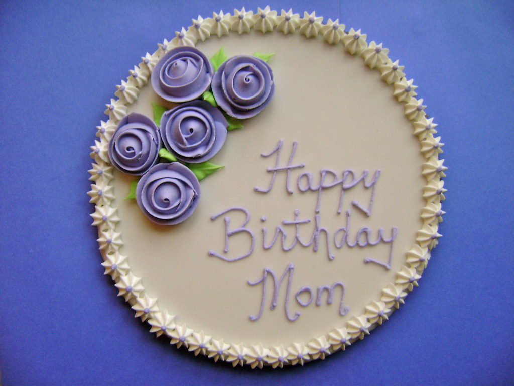 Happy Birthday Mom Cake Michelle Schutten Flickr