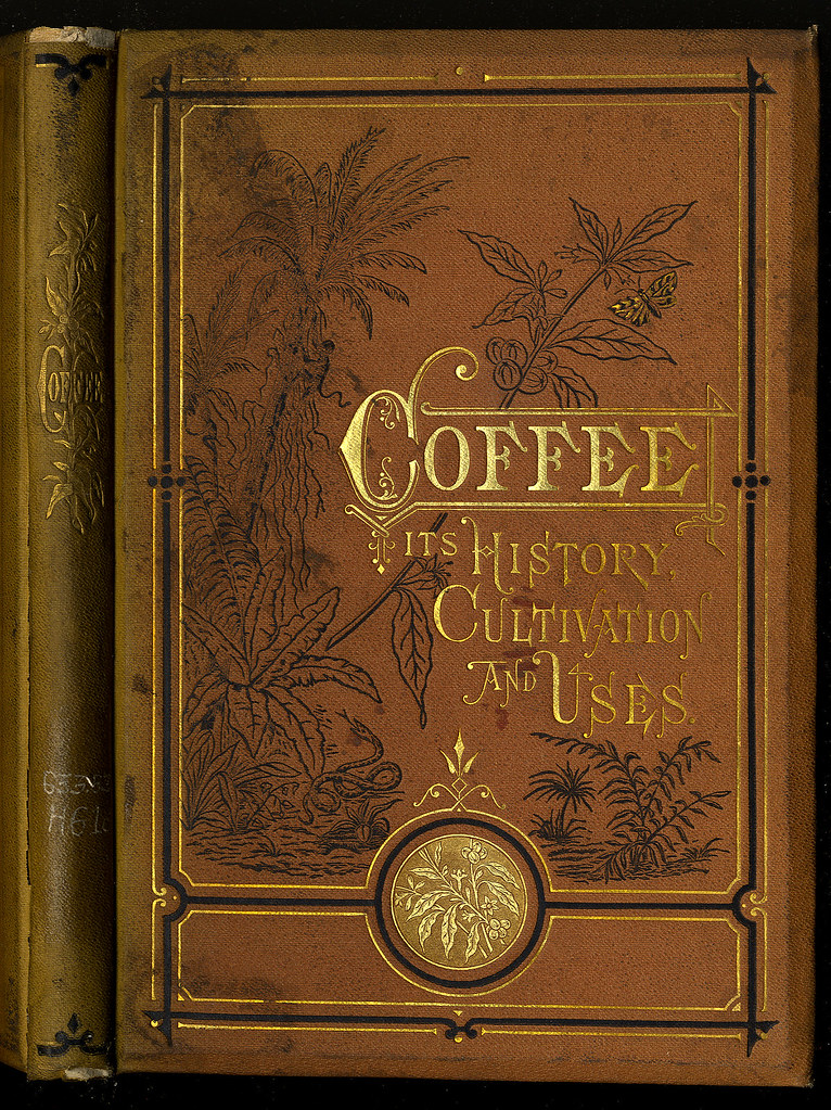 Food Book Cover History : Coffee its history cultivation and uses hewitt