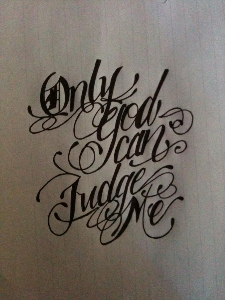 only god can judge me tattoo design neskology dirty figerz crew flickr. Black Bedroom Furniture Sets. Home Design Ideas