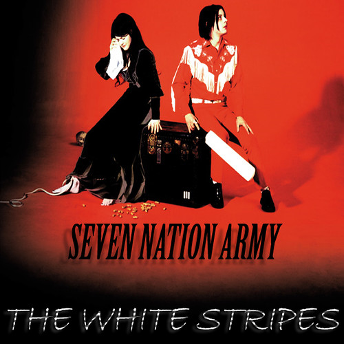 Seven Nation Army White Stripes | SEVEN NATION ARMY by THE W… | Flickr