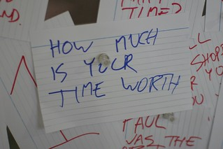 """How much is your time worth"" 