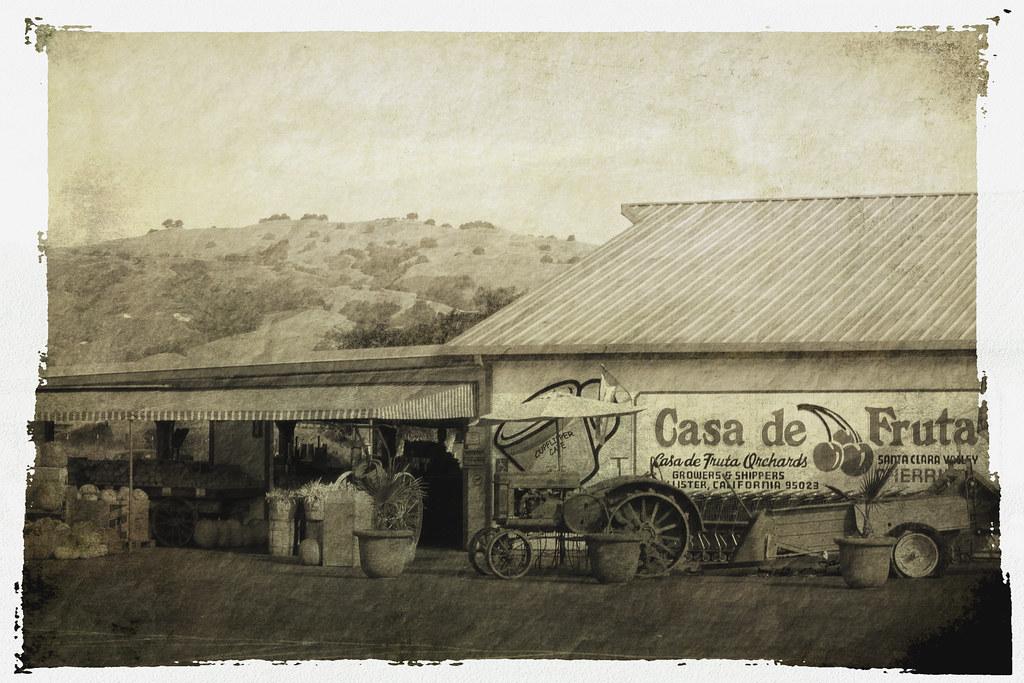 Casa De Fruta Pacheco Pass California 100 Years Ago An Flickr