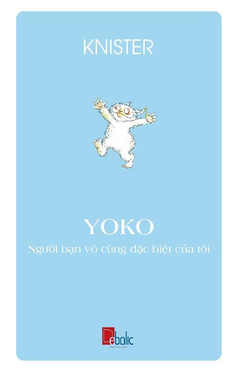 Yoko - Người Bạn Vô Cùng Đặc Biệt Của Tôi - Knister
