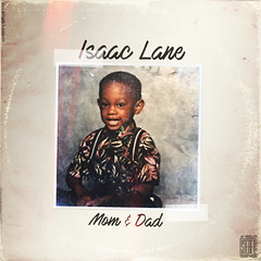Isaac Lane - Mom & Dad (Single)