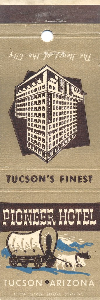 Pioneer Hotel - Tucson, Arizona