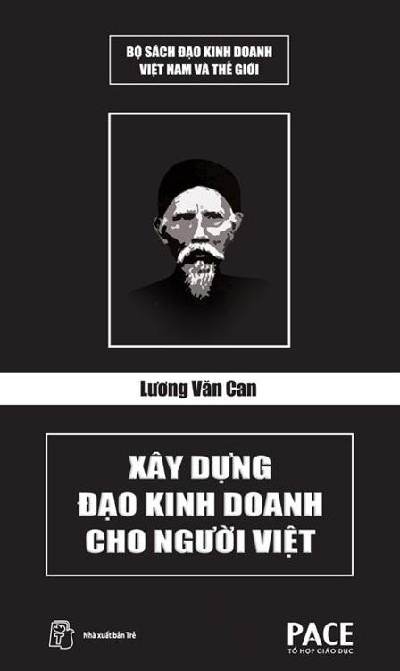 Lương Văn Can: Xây Dựng Đạo Kinh Doanh Cho Người Việt - Nguyễn Hồng Dung