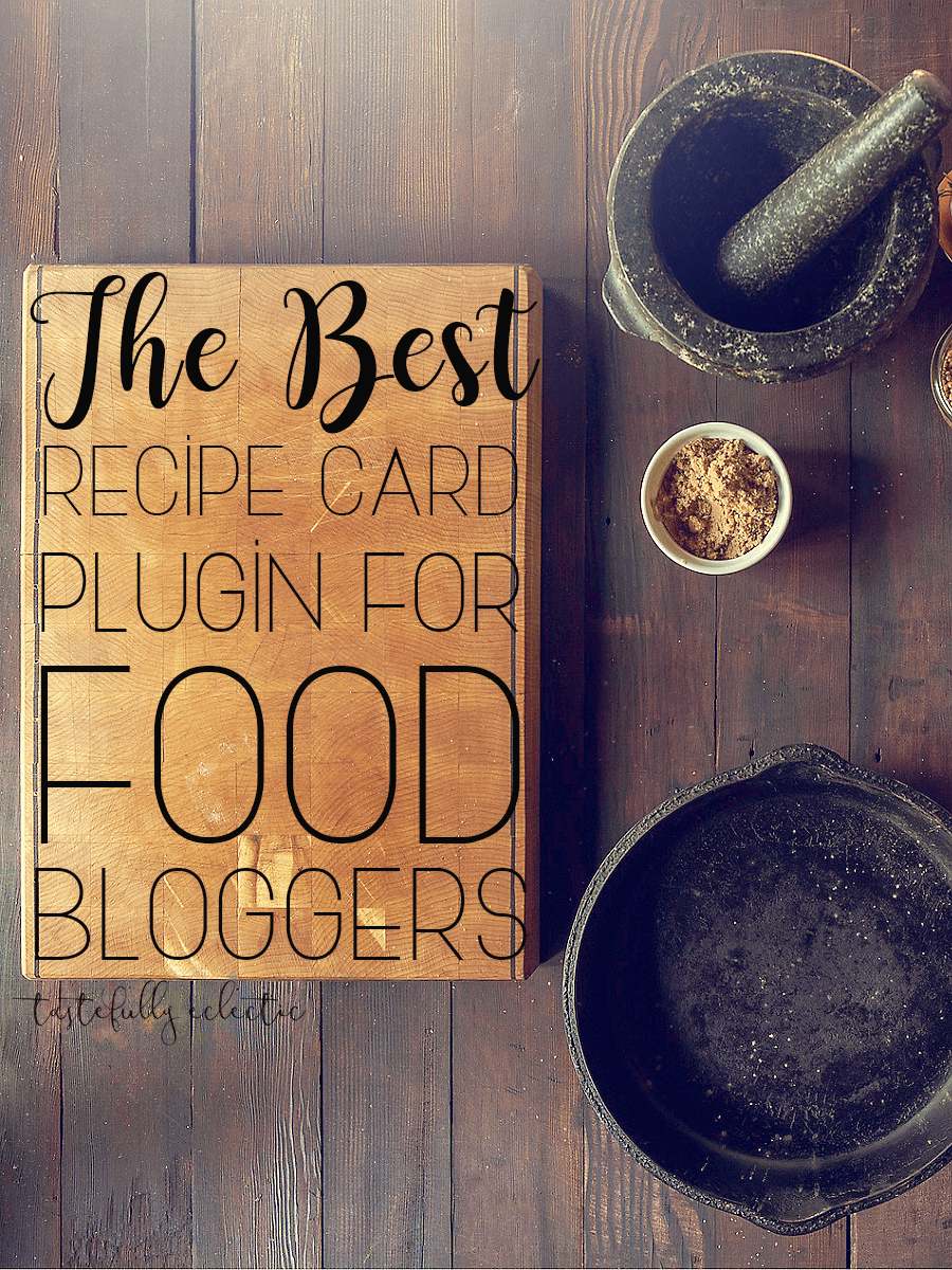 The BEST Recipe Card Plugin for Food Bloggers