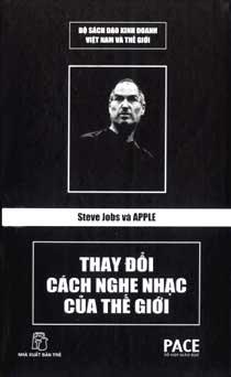 Steve Jobs và Apple thay đổi cách nghe nhạc của thế giới - Trần Thanh Truyền