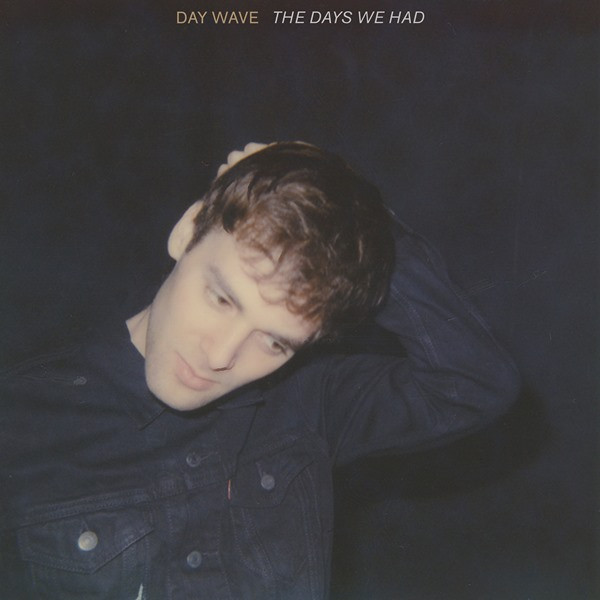Day Wave - The Days We Had