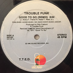 TROUBLE FUNK:GOOD TO GO(REMIX)(LABEL SIDE-A)