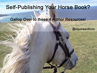 Self-publishing Your Horse Book? Gallop Over to these 4 author Resources! @equineauthors
