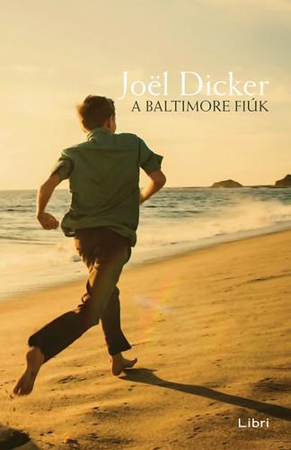 Joël Dicker: A Baltimore fiúk (Libri, 2017)
