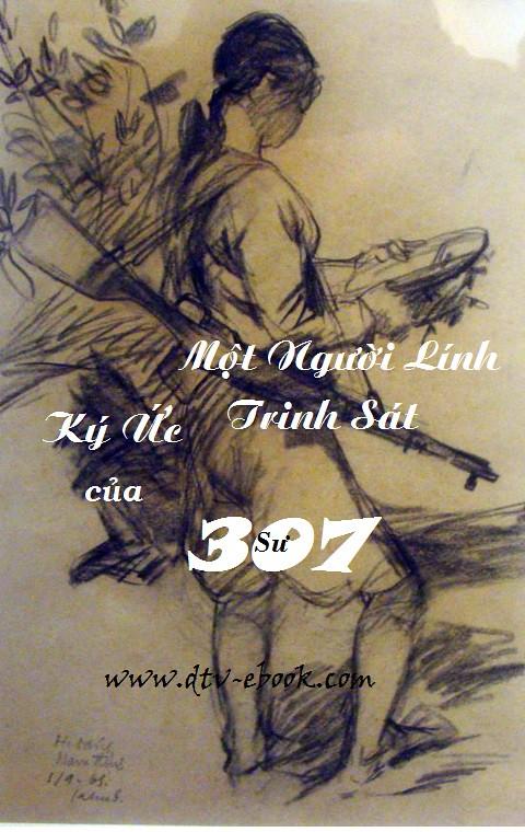 Kí Ức Của Một Người Lính Trinh Sát Sư 307 - Võ Văn Hà