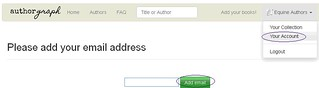 Go to Your Account; add Email - Click to Enlarge